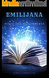 Emilijana - Magie der Zeitzauberer (Die Chronik der Elfenprinzessin 2) (German Edition)