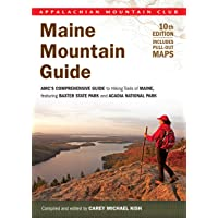 Maine Mountain Guide, 10th: AMC'S Comprehensive Guide to Hiking Trails of Maine, Featuring Baxter State Park and Acadia National Park