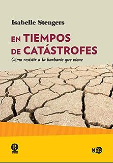 En tiempos de catástrofes: Cómo resistir a la barbarie que viene (Huellas y señales