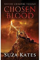 Chosen Blood (The Sisters' Grimoire Trilogy Book 2)