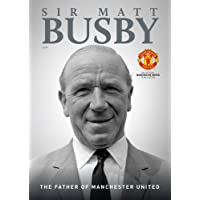 Sir Matt Busby: The Father of Manchester United (City Plans)