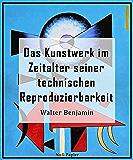 Das Kunstwerk im Zeitalter seiner technischen Reproduzierbarkeit: Dritte, autorisierte letzte Fassung, 1939 (Sachbücher bei Null Papier)