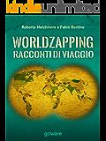 World zapping. Racconti di viaggio (Guide d'autore Vol. 2)