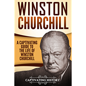 Winston Churchill: A Captivating Guide to the Life of Winston S. Churchill (Captivating History)