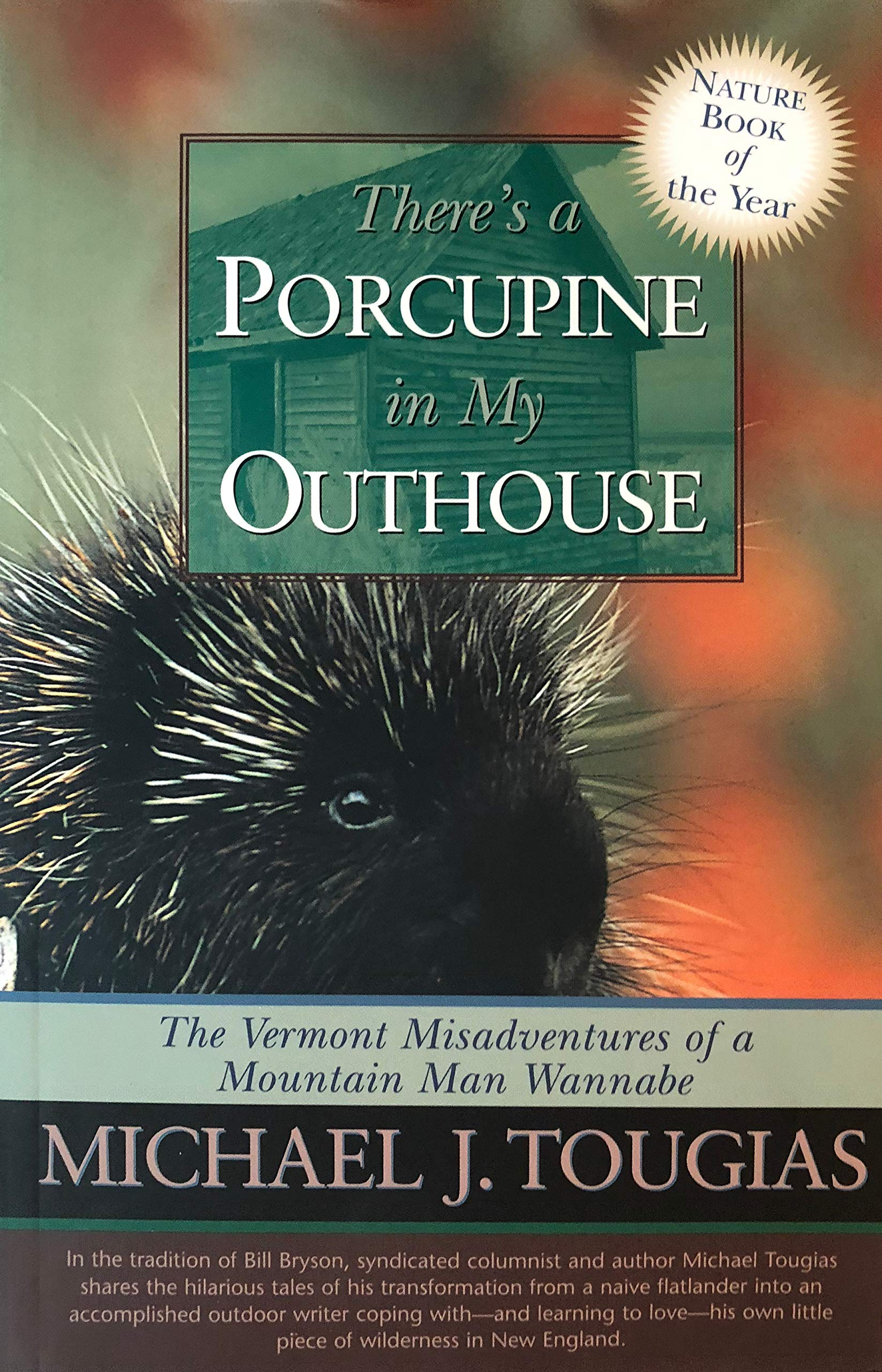 Business Ethics Essays Theres A Porcupine In My Outhouse The Vermont Misadventures Of A Mountain  Man Wannabe Michael Tougias  Amazoncom Books Genetically Modified Food Essay Thesis also Essay Of Science Theres A Porcupine In My Outhouse The Vermont Misadventures Of A  Business Ethics Essays
