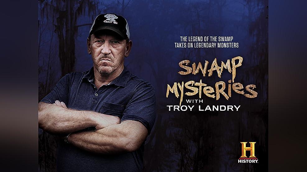 Swamp Mysteries with Troy Landry Season 1