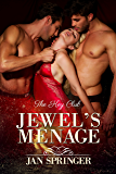 Jewel's Menage: Menage Romance Serial (The Key Club Book 5) (English Edition)