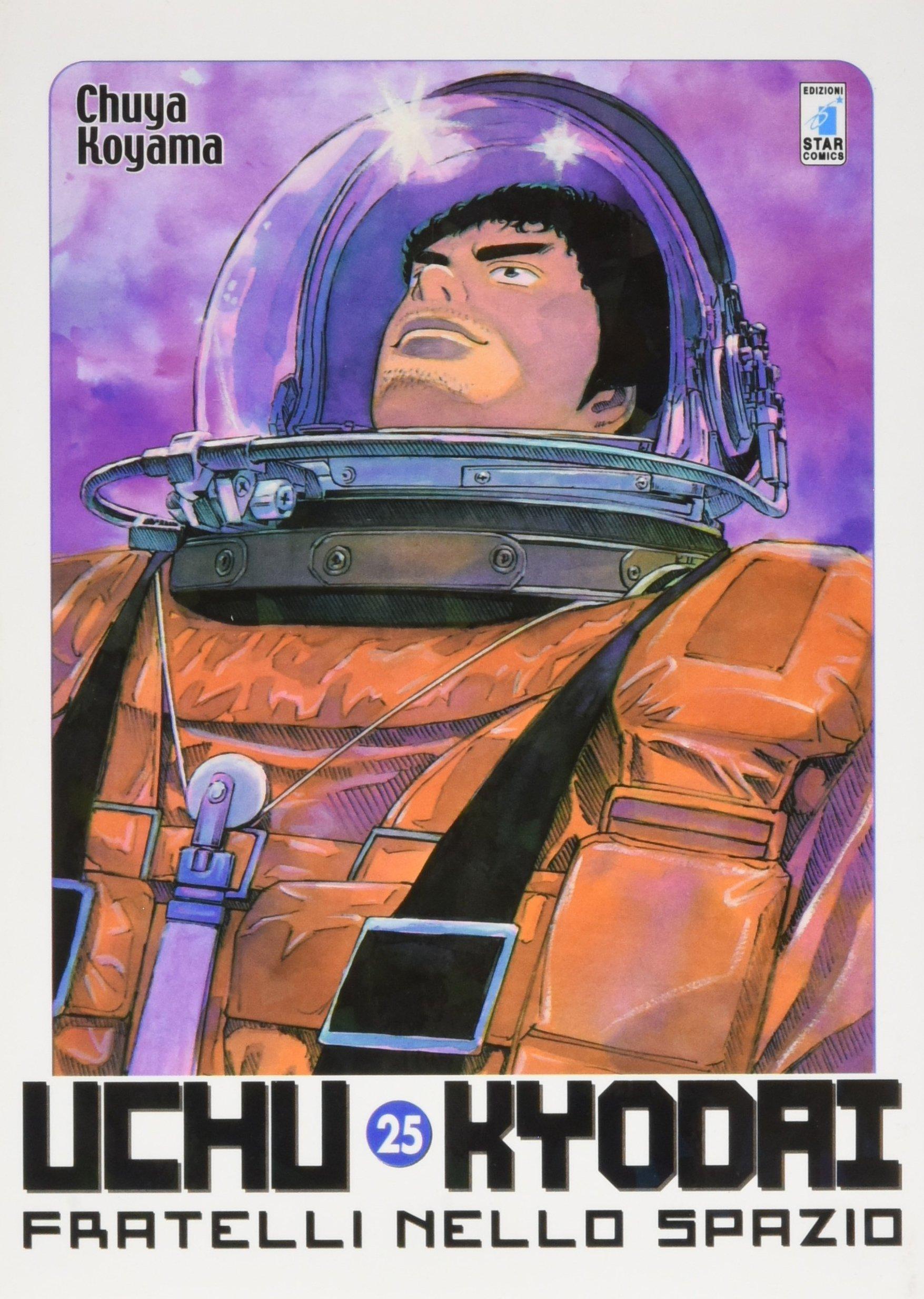 Uchu Kyodai. Fratelli nello spazio: 25 Copertina flessibile – 8 ago 2016 Chuya Koyama E. Cellie C. Toba Star Comics