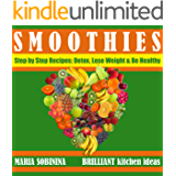 Smoothies: Step by Step Plant Based Recipes: Detox, Lose Weight & Be Healthy. (Cookbook: Uncooked Book 1) (English Edition)