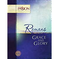 Romans: Grace and Glory: The Passion Translation