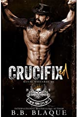 Crucifixed (Royal Bastards MC: NYC Book 2) Kindle Edition