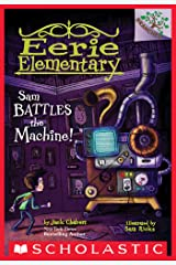 Sam Battles the Machine!: A Branches Book (Eerie Elementary #6) Kindle Edition