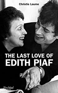 The last love of Edith Piaf  (Archip.Ess.Doc.)