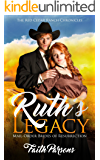 Ruth's Legacy: A Mail-Order Brides of Resurrection Story - Clean Historical Western Romance (Red Cedar Ranch Chronicles Book 4)