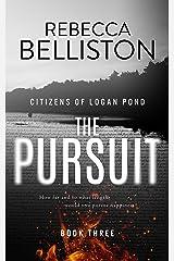 The Pursuit (Citizens of Logan Pond Book 3) Kindle Edition