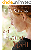 A Pivotal Right (Shaking the Tree Book 2)