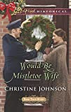 Would-Be Mistletoe Wife (Boom Town Brides)