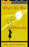 When We Die in Dreams