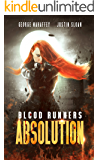 Absolution: A Scifi Post-Apocalyptic Thriller (Blood Runners Book 1)