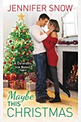 Maybe This Christmas (Colorado Ice Book 5) Kindle Edition