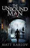 The Unbound Man (The Undying Legion Book 1)