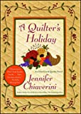 A Quilter's Holiday: An Elm Creek Quilts Novel (Volume 15)