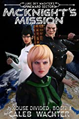 McKnight's Mission: A House Divided, Book 1 (Spineward Sectors- Middleton's Pride 4) Kindle Edition