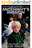 McKnight's Mission: A House Divided, Book 1 (Spineward Sectors- Middleton's Pride 4)