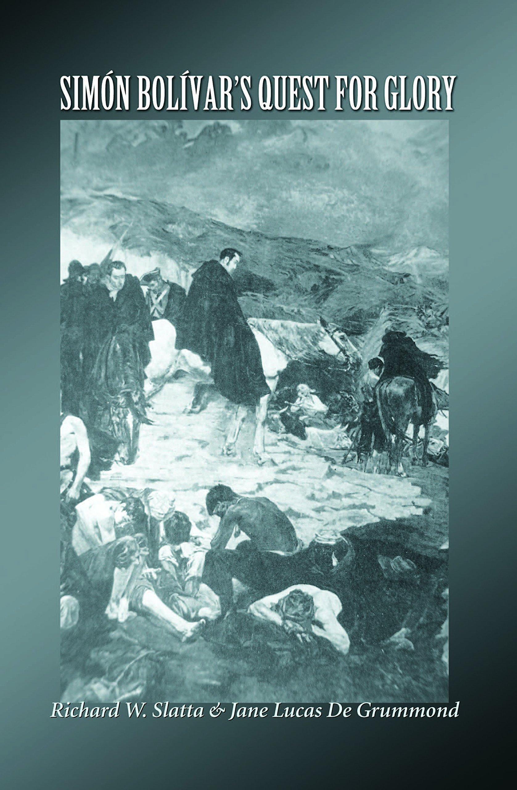 Simon Bolivar's Quest for Glory (Texas A&M University Military History Series, 86.) pdf epub