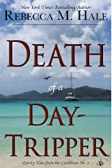Death of a Day-Tripper (Quirky Tales from the Caribbean Book 3) Kindle Edition