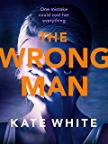 The Wrong Man: A compelling and page-turning psychological thriller
