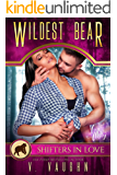 Wildest Bear: A Shifters in Love Fun & Flirty Romance (Bewitched by the Bear Book 1)