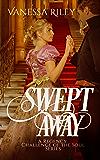 Swept Away (Regency Romance: Challenge of the Soul Book 0)