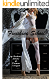Finishing School: A Boy Is Sent to a Girls' Finishing School - An LGBT Romance (English Edition)