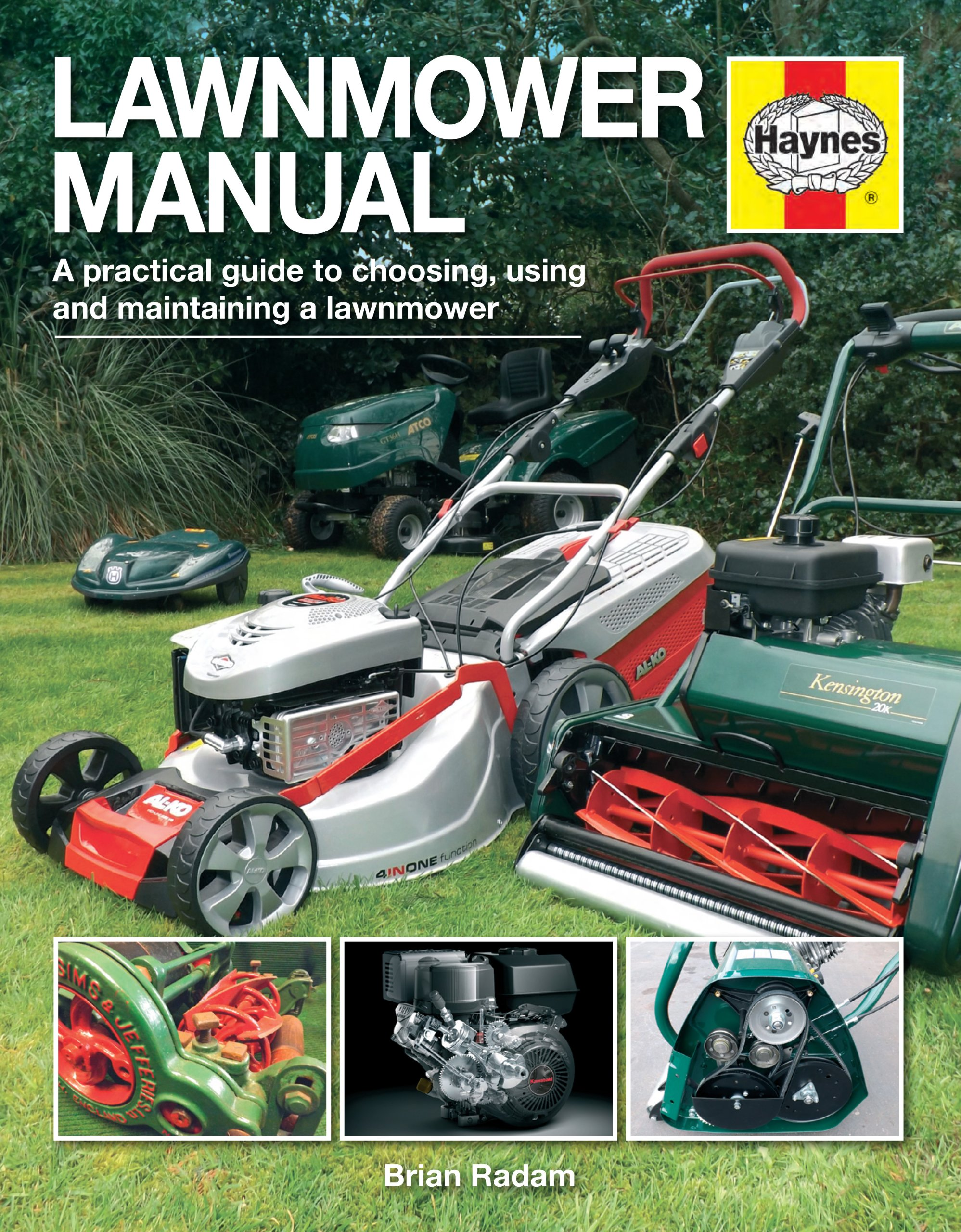 Lawnmower Manual: A practical guide to choosing, using and maintaining a  lawnmower (Haynes Manuals): Brian Radam: 9780857333087: Amazon.com: Books