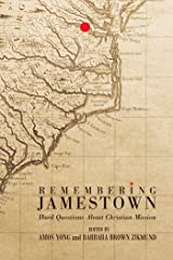Remembering Jamestown: Hard Questions About Christian Mission Kindle Edition