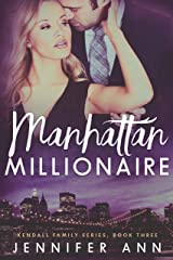 Manhattan Millionaire (Kendall Family Book 3) Kindle Edition