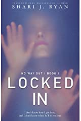 Locked In (No Way Out Series Book 1) Kindle Edition