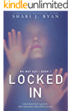 Locked In (No Way Out Series Book 1)