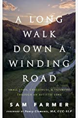 A Long Walk Down a Winding Road: Small Steps, Challenges, and Triumphs Through an Autistic Lens Kindle Edition