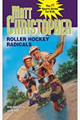 Roller Hockey Radicals (Matt Christopher Sports Classics) Kindle Edition