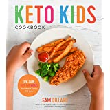 The Keto Kids Cookbook: Low-Carb, High-Fat Meals Your Whole Family Will Love!