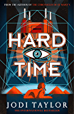 Hard Time: an irresistible spinoff from the Chronicles of St Mary's that will make you laugh out loud (The Time Police)