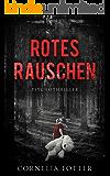 Rotes Rauschen - Psychothriller (German Edition)