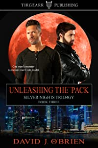 Unleashing the Pack: Silver Nights Trilogy: #3