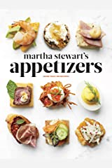 Martha Stewart's Appetizers: 200 Recipes for Dips, Spreads, Snacks, Small Plates, and Other Delicious Hors d' Oeuvres, Plus 30 Cocktails: A Cookbook Kindle Edition