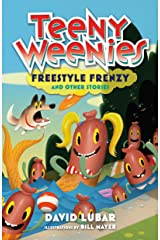 Teeny Weenies: Freestyle Frenzy: And Other Stories Kindle Edition