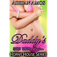 Daddy's HUGE TABOO Collection (20 books from Horny House Series) (Horny House Collections Book 5) (English Edition)