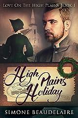 High Plains Holiday: A Steamy Western Historical Romance (Love On The High Plains Book 1) Kindle Edition