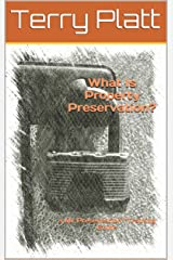 What Is Property Preservation?: a Mr Preservation Training Guide Kindle Edition